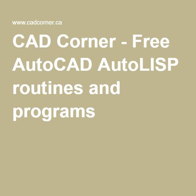 CAD Corner - Free AutoCAD AutoLISP routines and programs | AutoCAD
