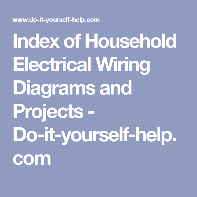 Pleasing Index Of Household Electrical Wiring Diagrams And Projects Do It Wiring 101 Xrenketaxxcnl