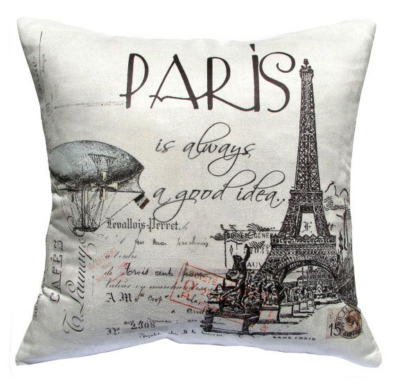 Paris Is Always A Good Idea Pillow Cover 17x17 Our Home Den