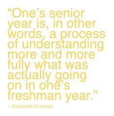 Freshman Quotes Freshman Quotes Senior Year Quotes Year Quotes