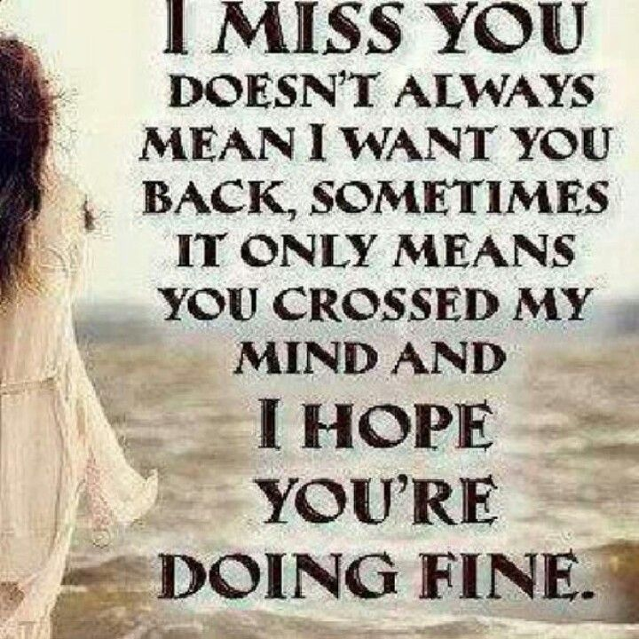 Just Fine In My Mind Pinterest Miss You Quotes And Words