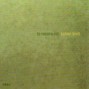 To Rococo Rot - Kolner Brett