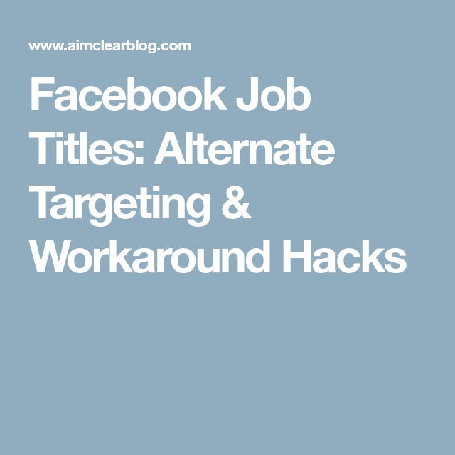 Facebook Job Titles Alternate Targeting Workaround Hacks