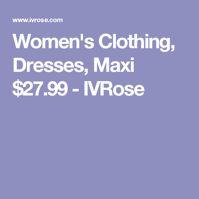 Women's Clothing, Dresses, Maxi $27.99 - IVRose