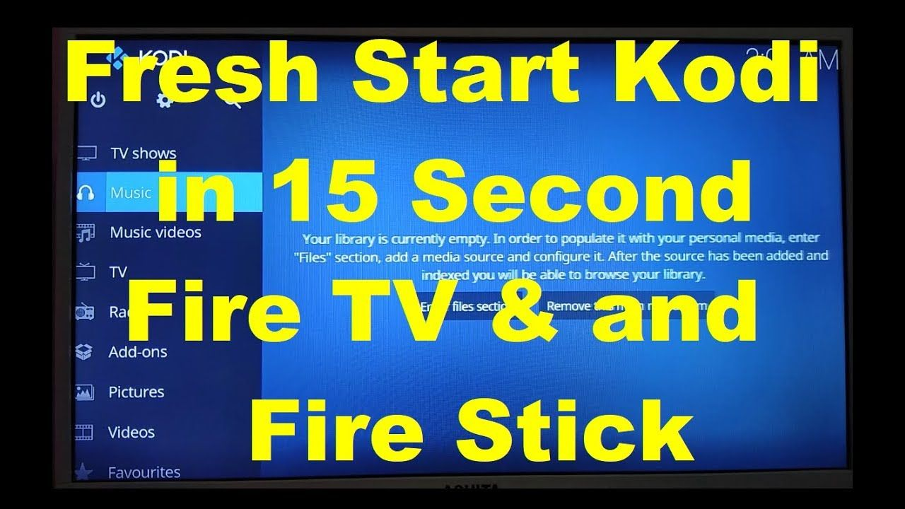 Fresh Start Kodi, Wipe Out in 15 Seconds in Fire TV and Fire