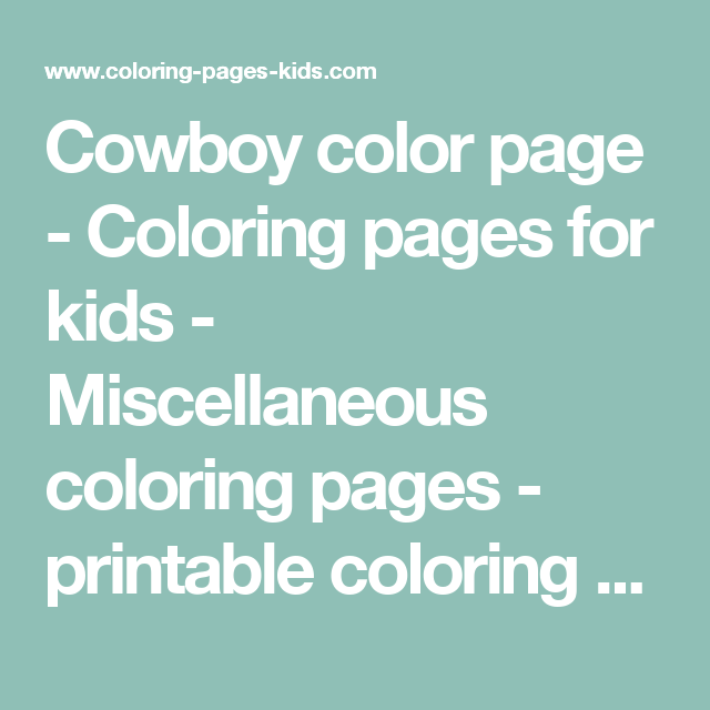 Cowboy color page - Coloring pages for kids - Miscellaneous coloring ...