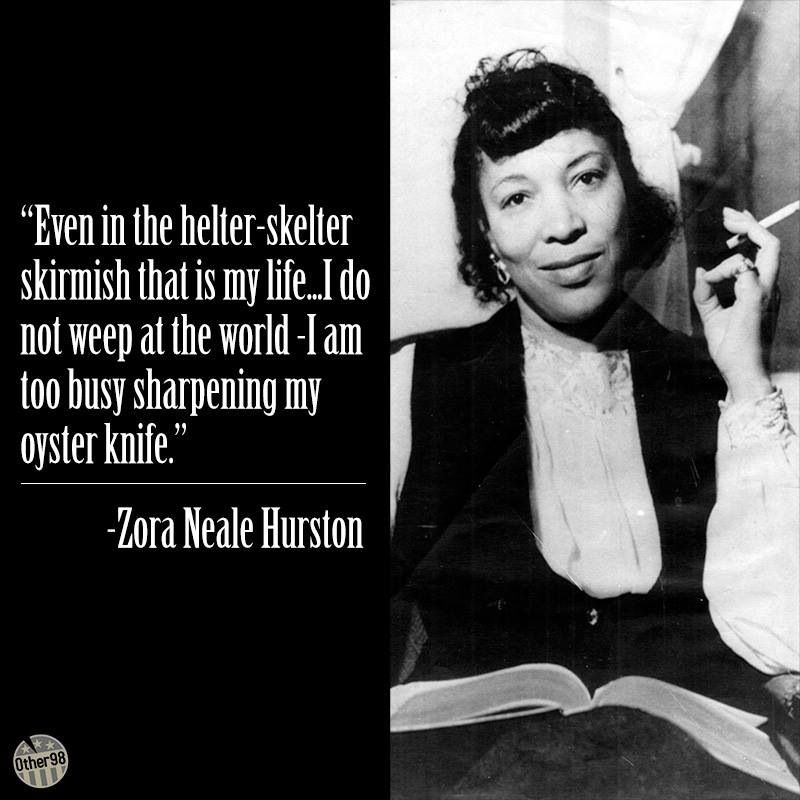 Happy Birthday Zora Neale Hurston Such A Great Quote