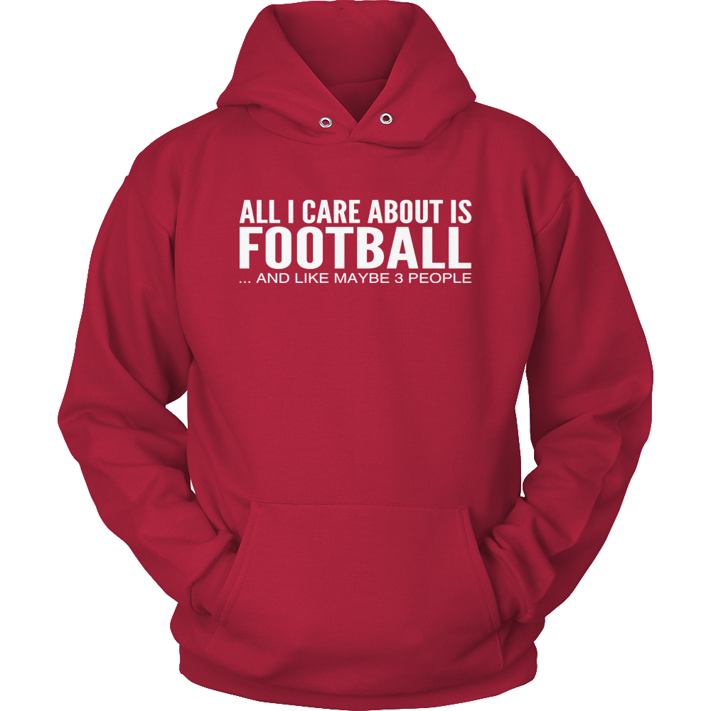 1c761208e73b Football All I Care About Hoodie