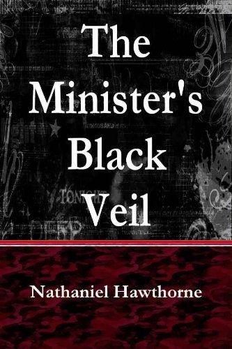 Nathaniel Hawthorne The Minister S Black Veil Great Short Stories Literature Books Nathaniel Hawthorne