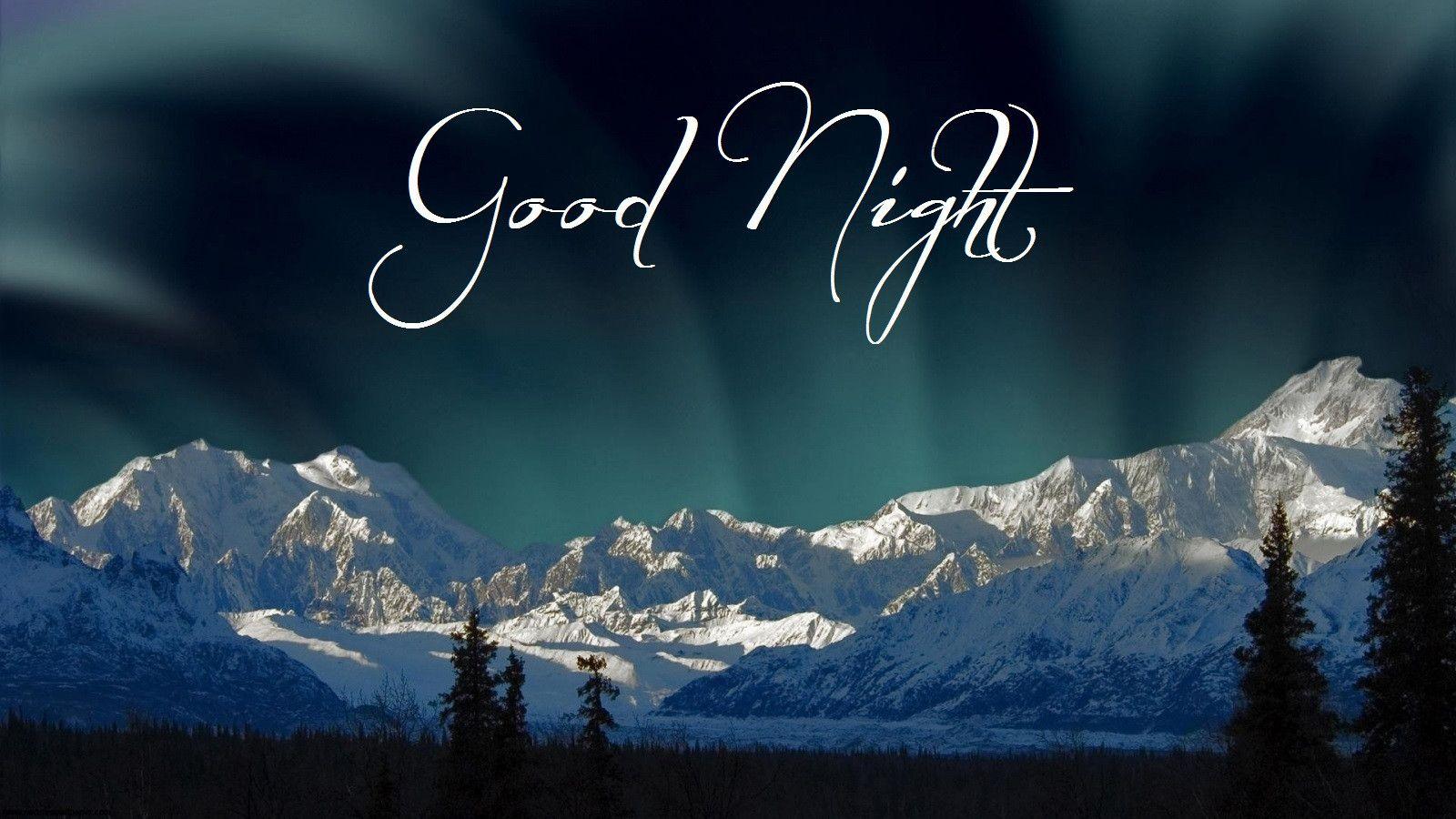 Mountains Good Night Wallpaper Good Night Wallpaper Beautiful Good Night Images Lovely Good Night