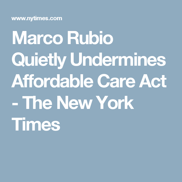 Marco Rubio Quietly Undermines Affordable Care Act With Images