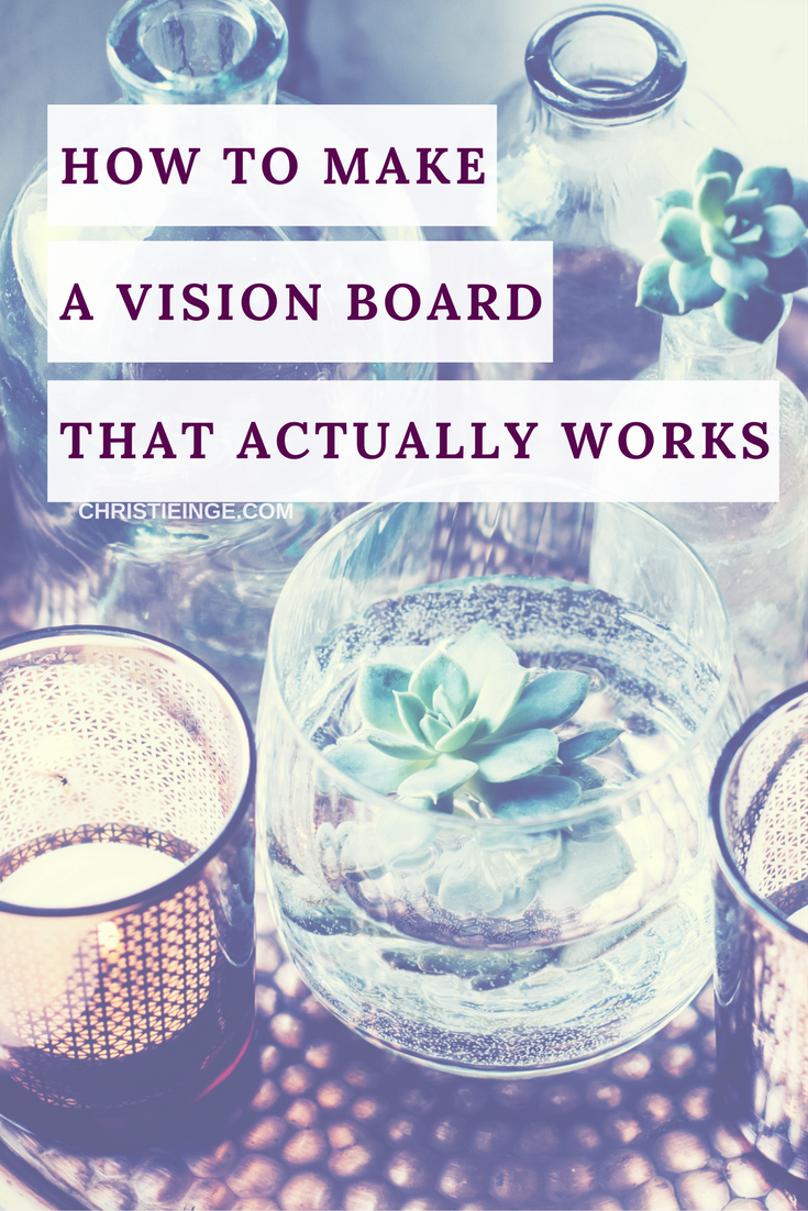 steps for creating a vision board that actually works dream vision board dream board live intention personal goals