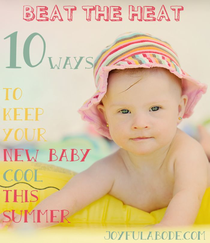 How to keep your new baby cool in summer - 10 ways (if it ever gets warm this summer)