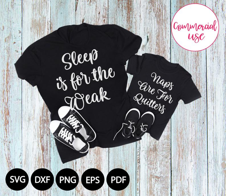 Sleep Is For The Weak Naps Are For Quitters Svg Mommy To Be Mommy Me Outfits Cricut Mom Gift Cuttin Zaraforcreativeart Tee Shirt Designs Mommy Me Outfits Silhouette Iron On Transfer