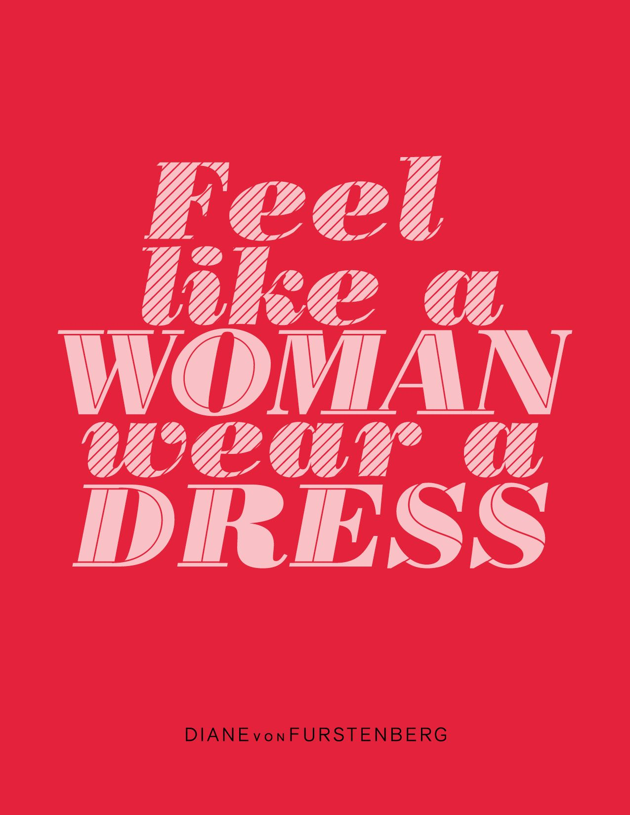 DVF | Feel like a woman wear a dress
