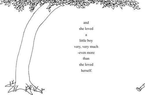 Tattoo I Want If I Have A Little Boy A Quote From My Favorite Book As A Child The Giving Tree By Shel Silverstein