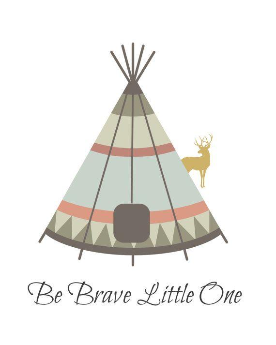 Aztec Tribal Teepee With Deer Be Brave Little One Www Etsy Com Shop Orangeblossom805 Farmhouse Nursery Decor Girls Tent Nursery Prints