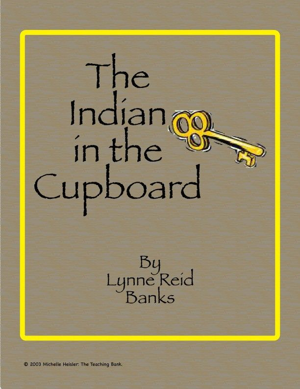 This Is A Custom Written Literature Unit To Be Used With The Indian In The Cupboard By Lynne Reid Banks This U 6th Grade Reading Novel Study Books Book Study