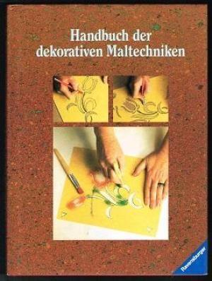 Handbuch der dekorativen Maltechniken: Schritt für Schritt: Sloan, Annie und
