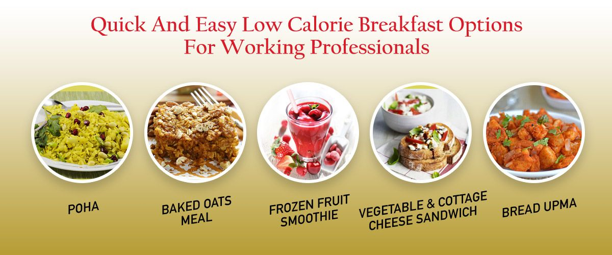 Quick And Easy Low Calorie Breakfast Options For Working