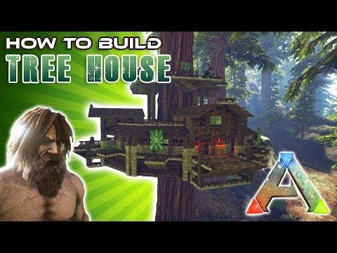 Tree House How To Build | Ark Survival   YouTube