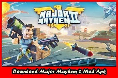download game major mayhem 2 mod apk