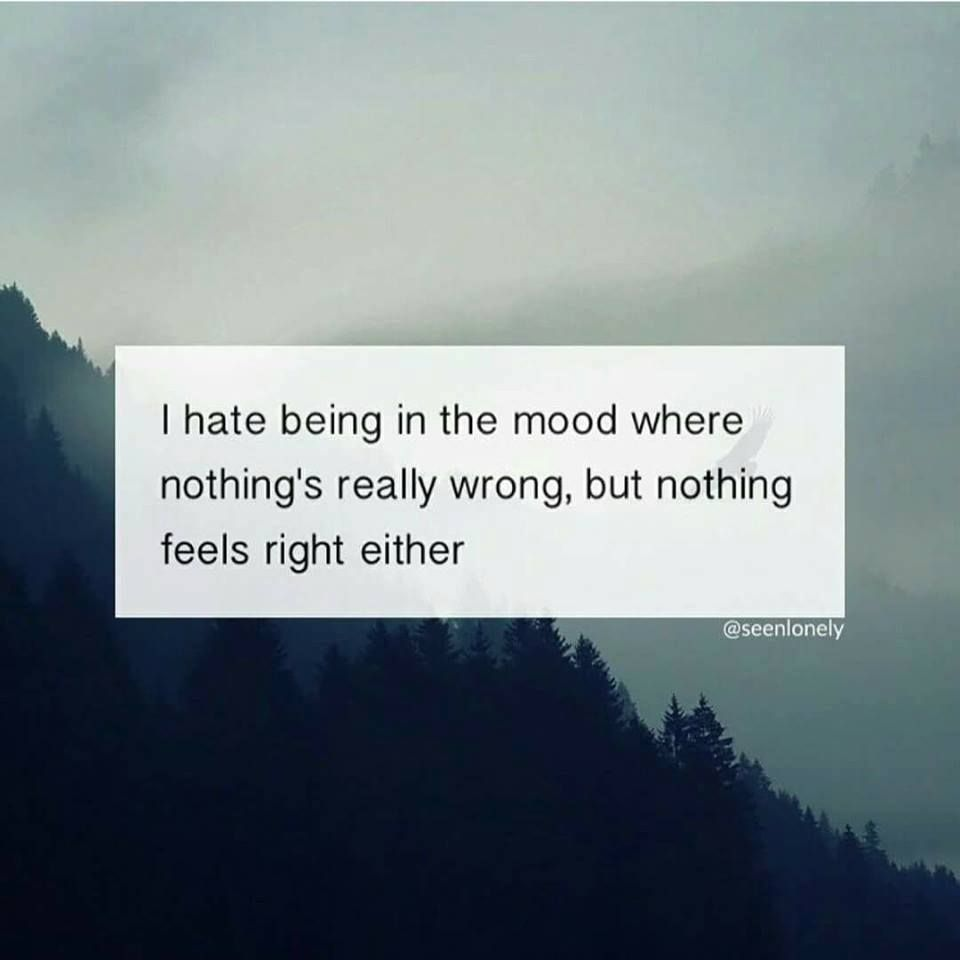 Nothing Feels Right Either Affirmationsquotes