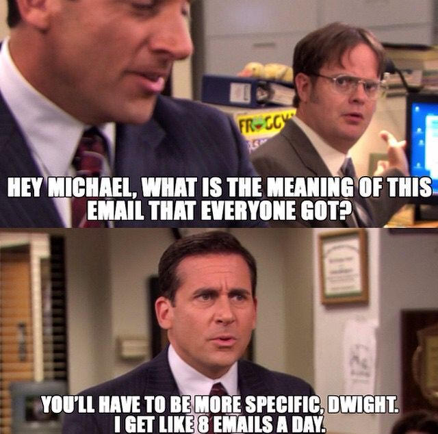 I Get Like 8 Emails A Day Office Jokes The Office Show Funny Shows