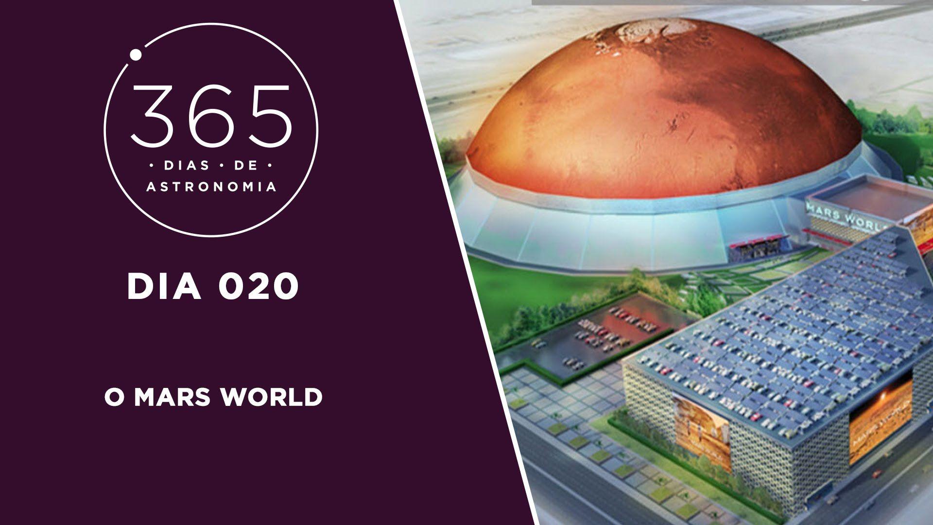 365 Dias de Astronomia - 020 - O Mars World