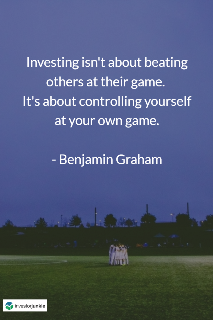 Investing Isn T About Beating Others At Their Game It S About Controlling Yourself At Your Investment Quotes Business Inspiration Quotes Stock Market Quotes