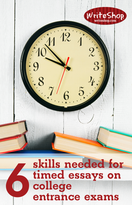 Skills Needed For Timed Essays On College Entrance Exams   Skills Needed For Timed Essays On College Entrance Exams  Writeshop