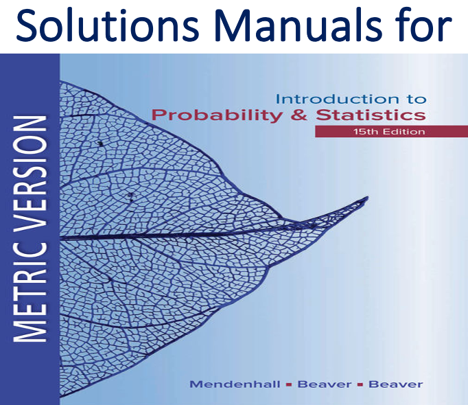 Solutions Manual For Introduction To Probability And Statistics Metric Edition 15th Edition By Willi Probability Solutions Introduction