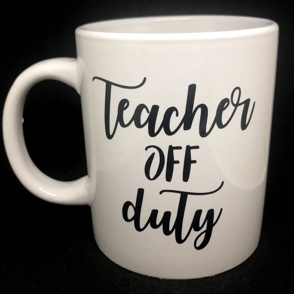 4d610bf81f6 TEACHER OFF DUTY Mug Size Vinyl Decal Sticker - Ideal DIY Teacher ...