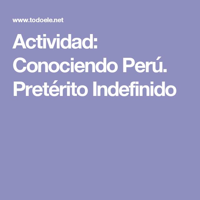 Actividad: Conociendo Perú. Pretérito Indefinido