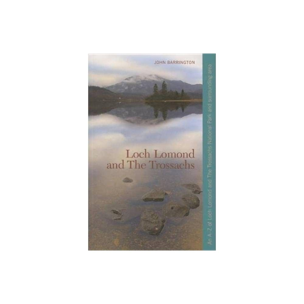 Loch Lomond and the Trossachs - by John Barrington (Paperback) #lochlomond