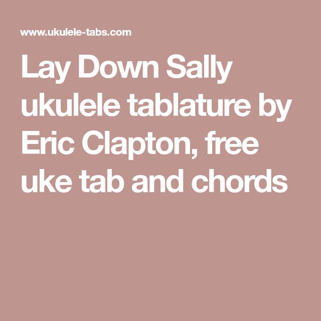 Lay Down Sally Ukulele Tablature By Eric Clapton Free Uke Tab And
