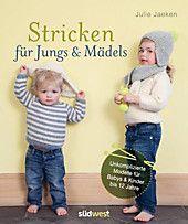 Stricken für Jungs & Mädels. Julie Jaeken,. Gebunden – Buch