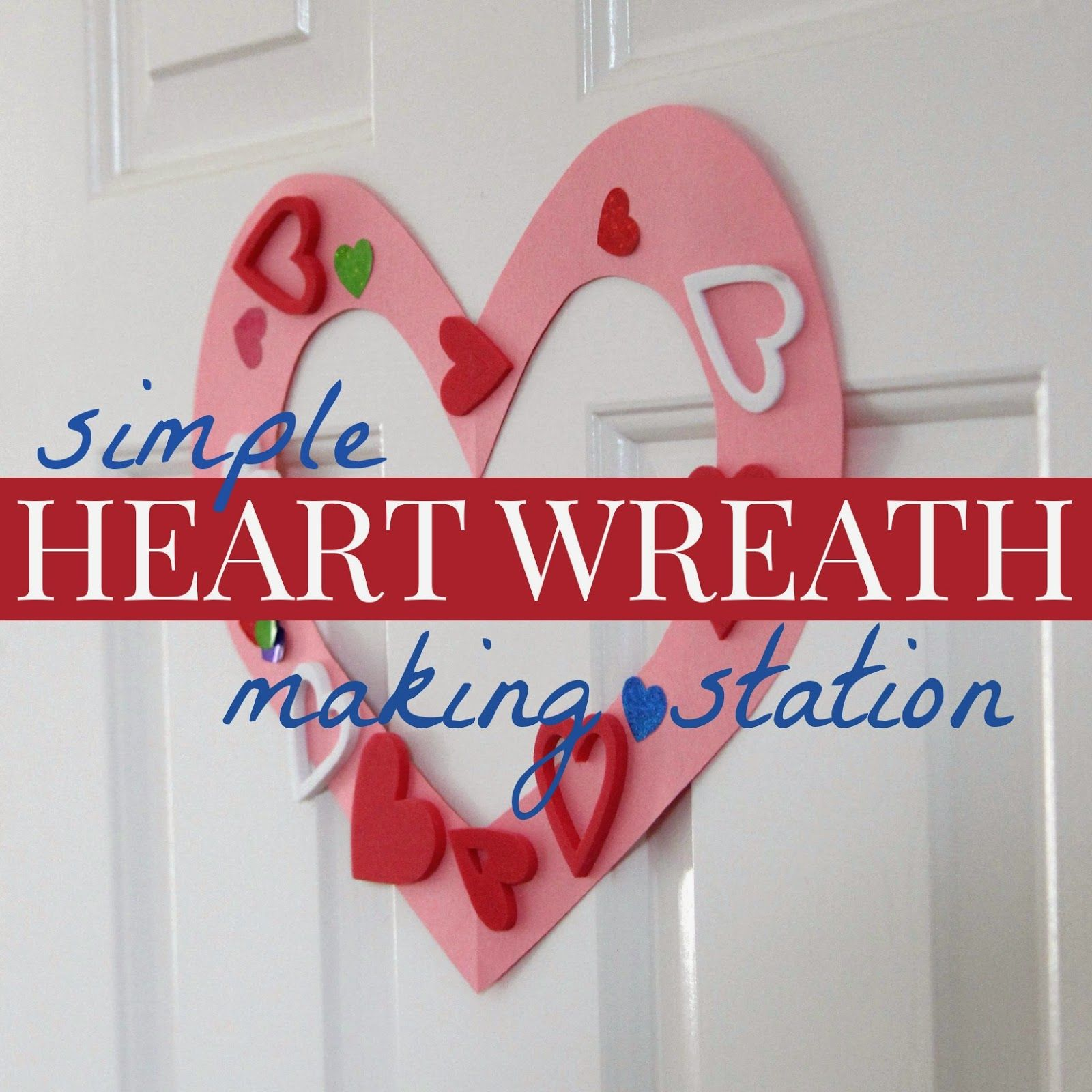 Simple Heart Wreath Making Station For Toddlers