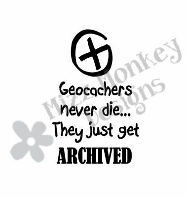 Geocachers Never Die They Just Get Archived Vinyl Car Auto Vehicle Decal Sticker Custom Color Made To O Stickers Custom Car Decals Personalized Decals