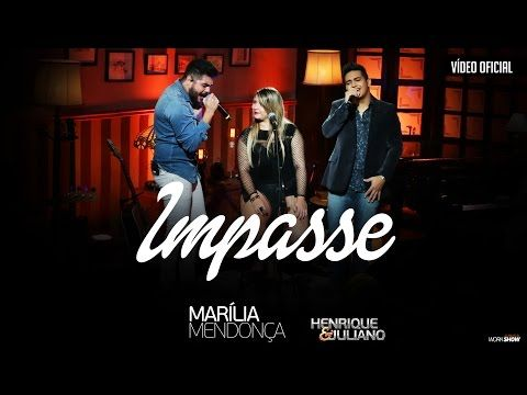 Impasse Marilia Mendonca Com Henrique E Juliano Letras De