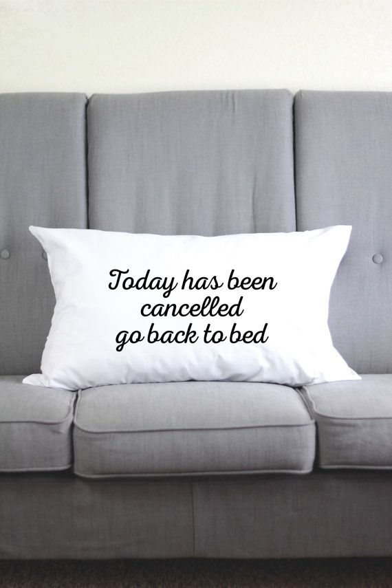 Today Has Been Cancelled Go Back To Bed Funny Pillow Cases Funny Pillow Funny Pillowcases Pillow Case Funny Funny Pillows Funny Pillow Cases Bed Back