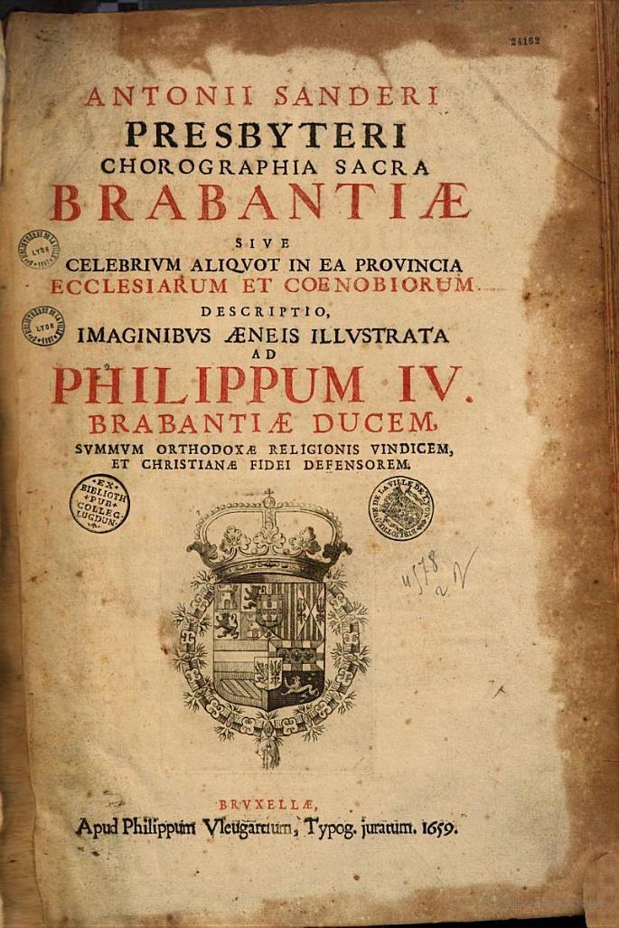 Antonii Sanderi Presbyteri Chorographia Sacra Brabantiae 1659