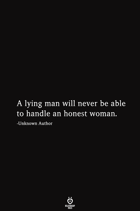 A Lying Man Will Never Be Able