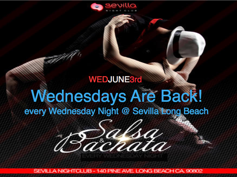 WEDNESDAYS at Cafe Sevilla Long Beach (140 Pine Ave, Long Beach, CA 90802)  Salsa & Bachata Lessons 8:30-10PM  $10.  DJ Plays till 1AM $8 cover after 10PM.