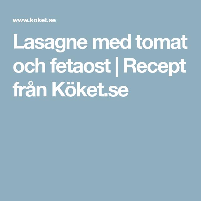 Lasagne med tomat och fetaost | Recept från Köket.se