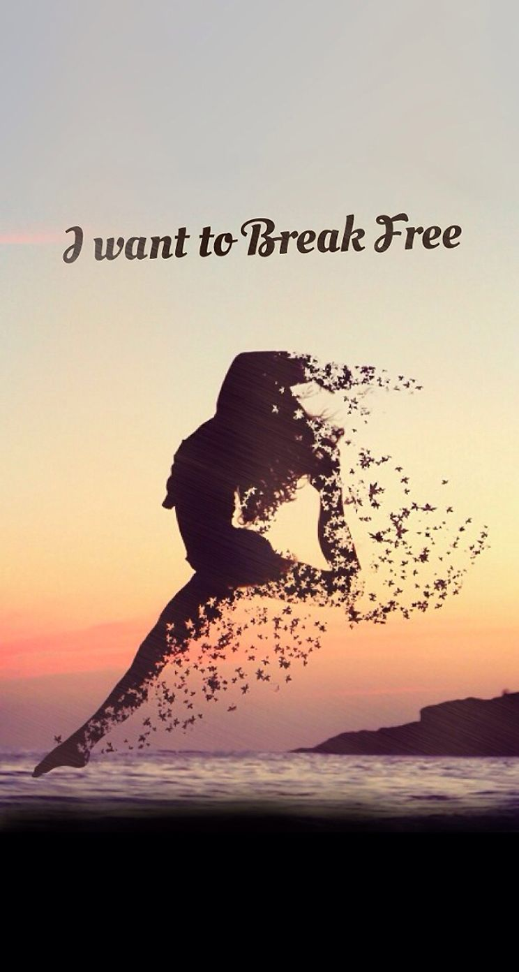 I Want To Break Free Inspirational Motivational Quote Iphone