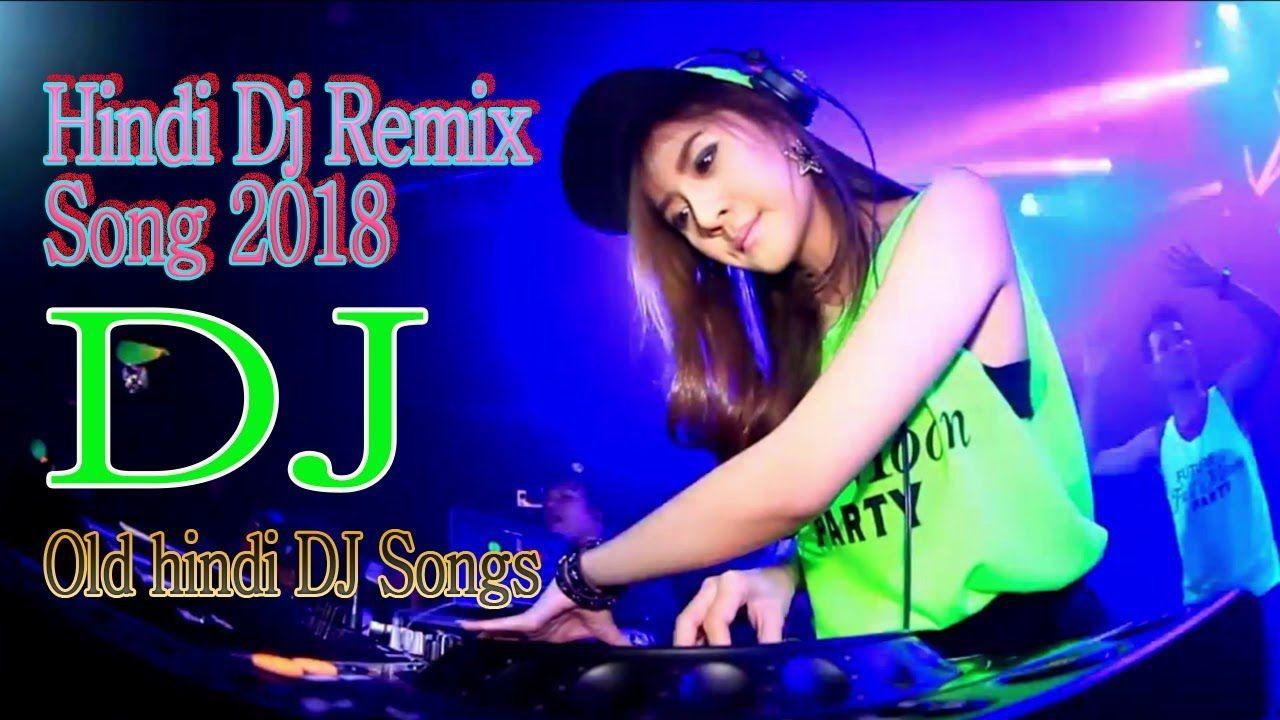 Hindi Dj Mix 2018