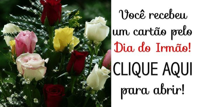 05 De Setembro Feliz Dia Do Irmao Trouxe Estas Rosas Com