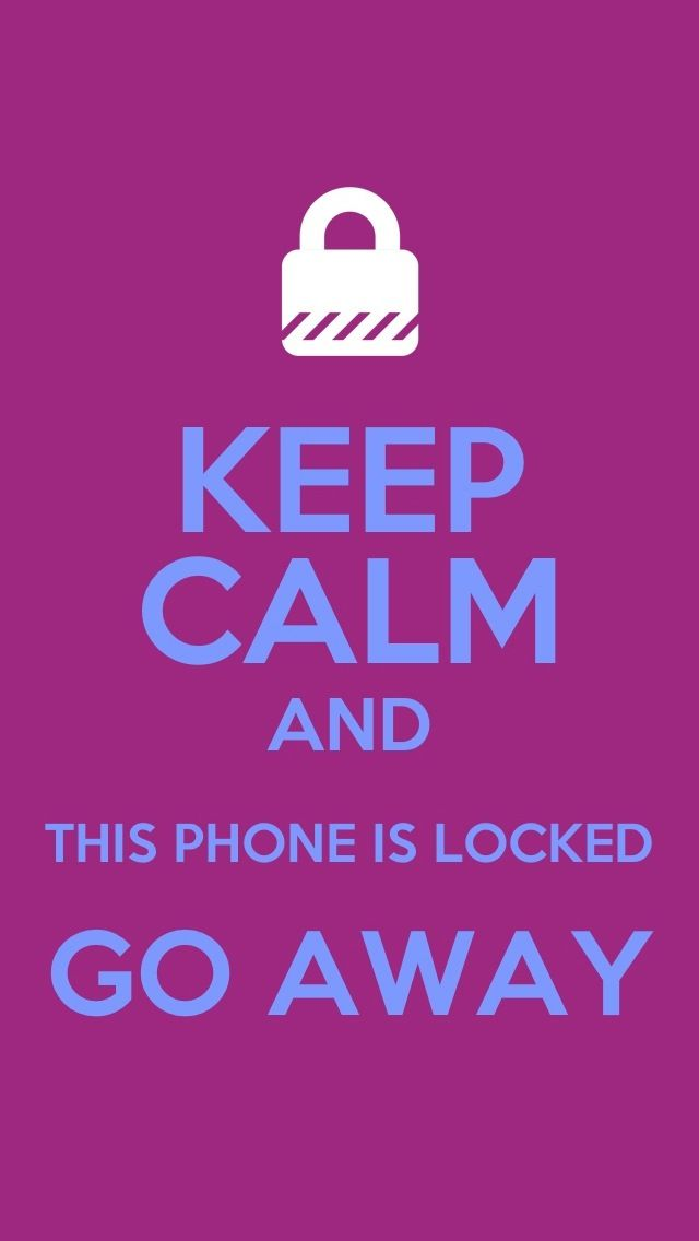 Pin By Jaidh Chailee On Keep Calm And Keep Calm Calm Quotes Dont Touch My Phone Wallpapers