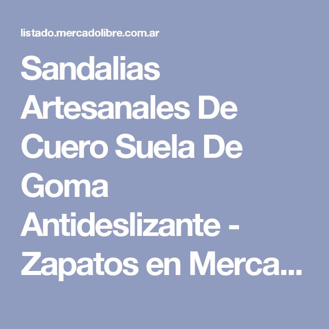 525323ea765 Sandalias Artesanales De Cuero Suela De Goma Antideslizante - Zapatos en Mercado  Libre Argentina